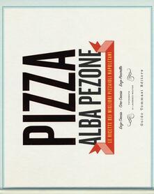 Festivalpatudocanario.es Pizza. Le ricette dei migliori pizzaioli napoletani: Enzo Coccia, CiroCoccia, Enzo Piccirillo Image