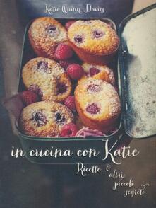 Capturtokyoedition.it In cucina con Katie. Ricette & altri piccoli segreti Image