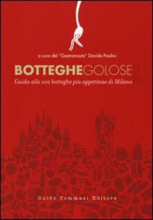 Listadelpopolo.it Botteghe golose 2014. Guida alle 100 botteghe più appetitose di Milano Image