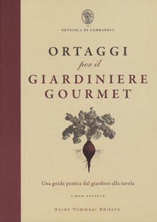 Ristorantezintonio.it Ortaggi per il giardiniere gourmet, una guida pratica dal giardino alla tavola Image