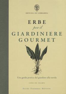 Letterarioprimopiano.it Erbe per il giardinere gourmet. Una guida pratica dal giardino alla tavola Image