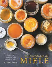 Un cucchiaio di miele. Ediz. illustrata - Hattie Ellis - copertina