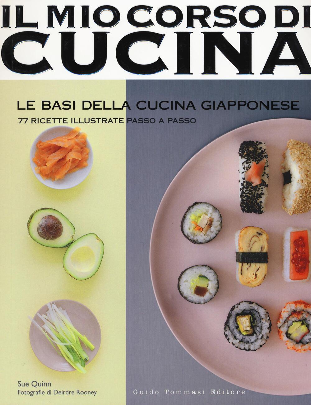 Le basi della cucina giapponese 77 ricette illustrate passo a passo sue quinn libro guido - Il libro di cucina hoepli pdf ...