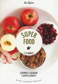 Libro Superfood. La bibbia. Scoprire e cucinare i super alimenti Sue Quinn