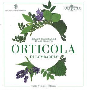 Orticola di Lombardia. 150 anni di associazione, 20 anni di mostra