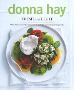Fresh & light. Oltre 180 nuove ricette e idee ricche di gusto per trovare l'equilibrio perfetto