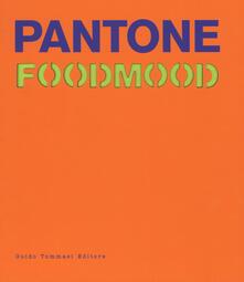 Tegliowinterrun.it Pantone foodmood. Ediz. illustrata Image