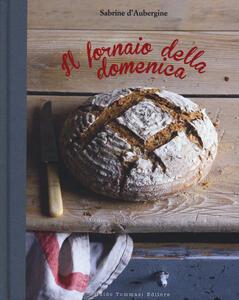 Libro Il fornaio della domenica Sabrine D'Aubergine