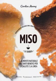 Osteriacasadimare.it Miso. La bibbia. Più di 65 ricette sfiziose con il miso per mantenersi sani Image