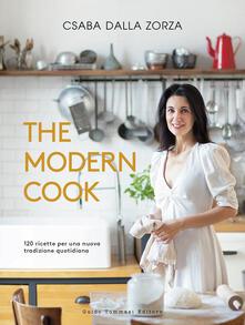 The modern cook. 120 ricette per una nuova tradizione quotidiana - Csaba Dalla Zorza - copertina