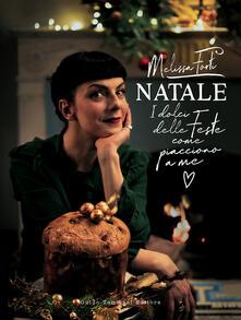 Natale. I dolci delle feste come piacciono a me - Forti Melissa - copertina