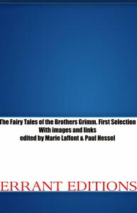 Thefairy tales of the brothers Grimm. Ediz. annotata