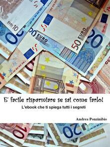 È facile risparmiare se sai come farlo - Andrea Ponzinibio - ebook