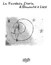 La favolosa storia di Diamante e Luce