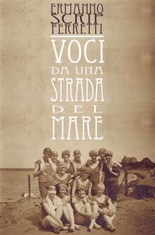 Voci da una strada del mare - Ermanno Scrip Ferretti - ebook