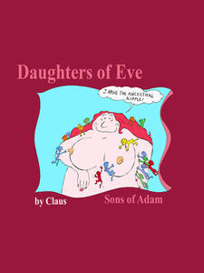 Daughters of Eve. Sons of Adam