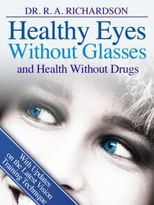 Healthy Eyes Without Glasses and Health Without Drugs