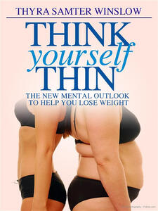 Think yourself thin. The new mental outlook to help you lose weight