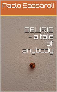 Delirio. A tale of anybody