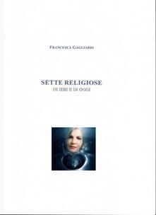 Sette religiose di ieri e di oggi - Francesca Gagliardi - ebook