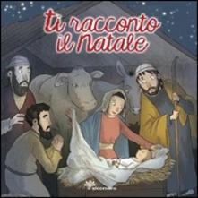 Ti racconto il Natale. Ediz. illustrata.pdf