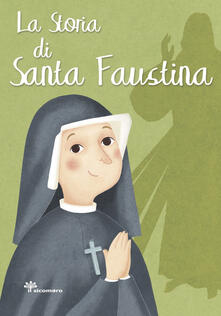 La storia di Santa Faustina. Ediz. illustrata - Francesca Fabris - copertina