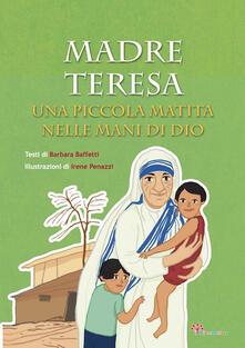 Osteriacasadimare.it Madre Teresa. Una piccola matita nelle mani di Dio. Ediz. illustrata Image