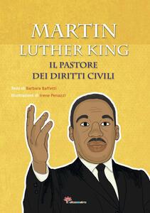 Martin Luther King. Il pastore dei diritti civili