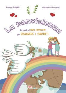 La nonviolenza. Le parole di Papa Francesco per risolvere i conflitti.pdf
