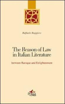 The reason of law in italian literature between Baroque and enlightenment - Raffaele Ruggiero - copertina