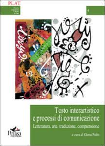 Testo interartistico e processi di comunicazione. Letteratura, arte, traduzione, comprensione