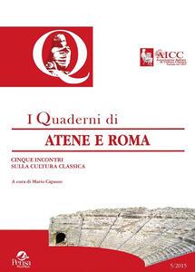 Quaderni di Atene e Roma. Cinque incontri sulla cultura classica. Atti del 7° Congresso nazionale AICC... (Taranto, 19-20 otobre 2013)