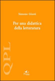 Per una didattica della letteratura - Simone Giusti - copertina