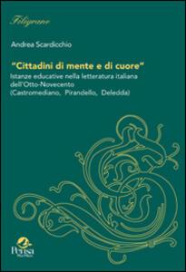 Cittadini di mente e di cuore. Istanze educative nella letteratura italiana dell'Otto-Novecento (Castromediane, Pirandello, Deledda)