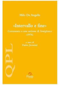 Milo De Angelis. «Intervallo e fine». Commento a una sezione di «Somiglianze» (1976)