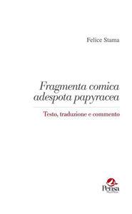 Fragmenta comica adespota papyracea. Testo, traduzione e commento
