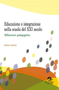 Educazione e integrazione nella scuola del XXI secolo. Riflessioni pedagogiche