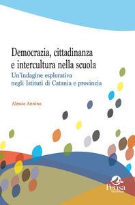 Democrazia, cittadinanza e intercultura nella scuola. Un'indagine esplorativa negli Istituti di Catania e dintorni