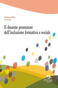 Il docente promotore dell'inclusione formativa e sociale
