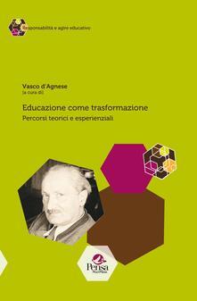 Writersfactory.it Educazione come trasformazione. Percorsi teorici ed esperienziali Image