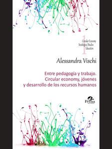 Entre Pedagogía Y Trabajo. Circular Economy, Jóvenes Y Desarrollo De Los Recursos Humanos
