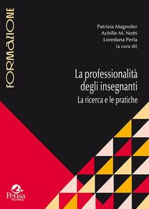 La professionalità degli insegnanti. La ricerca e le pratiche