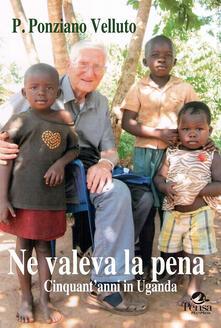 Mercatinidinataletorino.it Ne valeva la pena. Cinquanta anni in Uganda Image