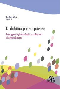 La didattica per competenze. Presupposti epistemologici e ambientali di apprendimento