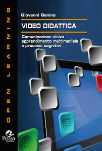 Video didattica. Comunicazione visiva, apprendimento multimediale e processi cognitivi