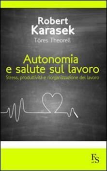 Tegliowinterrun.it Autonomia e salute sul lavoro. Stress produttività e riorganizzazione del lavoro Image