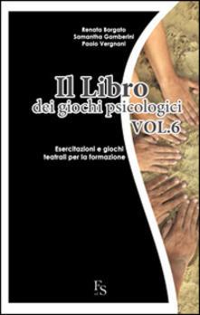 Aboutschuster.de Il libro dei giochi psicologici. Vol. 6: Esercitazioni e giochi teatrali per la formazione. Image
