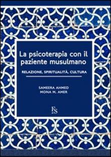 Voluntariadobaleares2014.es La psicoterapia con il paziente musulmano. Relazione, spiritualità, cultura. Ediz. multilingue Image