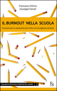 Il burnout nella scuola. Strumenti per la valutazione del rischio e la sorveglianza sanitaria.pdf