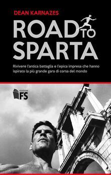 Criticalwinenotav.it Road to Sparta. Rivivere l'antica battaglia e l'epica impresa che hanno ispirato la più grande gara di corsa del mondo Image
